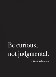 be curious not judgmental
